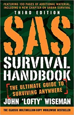 The SAS Survival Handbook: The Ultimate Guide to Surviving Anywhere
